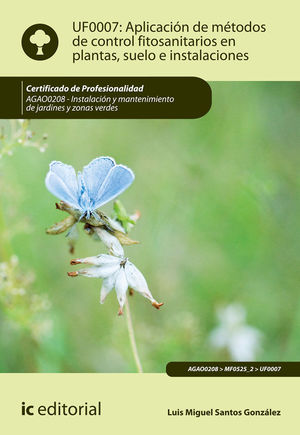 APLICACIÓN DE MÉTODOS DE CONTROL FITOSANITARIOS EN PLANTAS, SUELO E INSTALACIONE