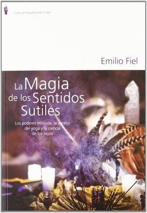 MAGIA DE LOS SENTIDOS SUTILES,LA