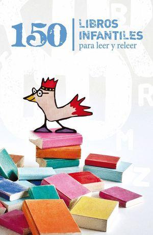 150 LIBROS INFANTILES PARA LEER Y RELEER