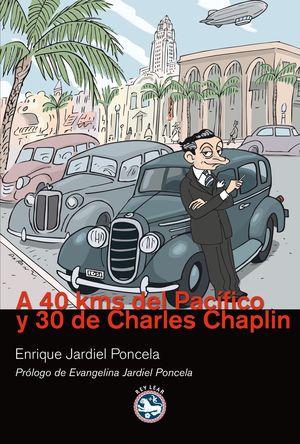 A 40 KMS DEL PACÍFICO Y 30 DE CHARLES CHAPLIN