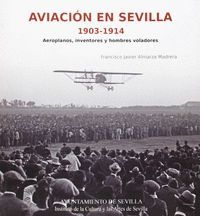 AVIACIÓN EN SEVILLA, 1903-1914