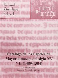 CATALOGO DE LOS PAPELES DEL MAYORDOMAZGO DEL SIGLO XV (1489-1504)