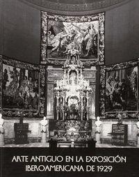 ARTE ANTIGUO EN LA EXPOSICIÓN IBEROAMERICANA DE SEVILLA DE 1929