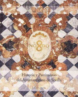 HISTORIA Y PATRIMONIO DEL AYUNTAMIENTO DE SEVILLA (2VOL.)