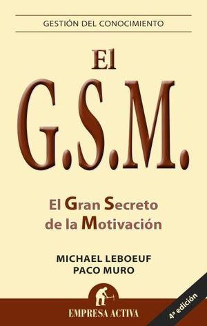 G.S.M. EL GRAN SECRETO DE LA MOTIVACION