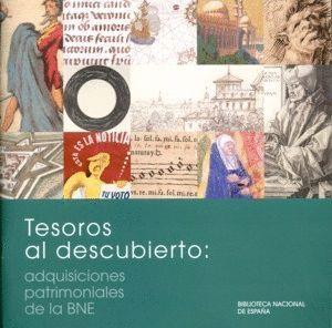 TESOROS AL DESCUBIERTO. ADQUISICIONES PATRIMONIALES DE LA BNE