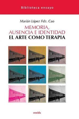 MEMORIA AUSENCIA E IDENTIDAD EL ARTE COMO TERAPIA
