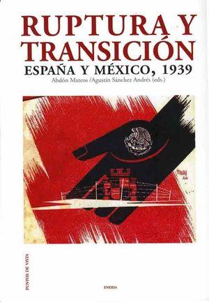 RUPTURA Y TRANSICIÓN,  ESPAÑA MEXICO 1939