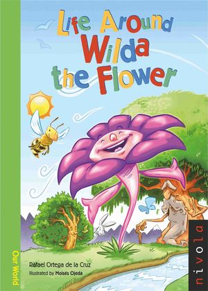 LIFE AROUND WILDA THE FLOWER