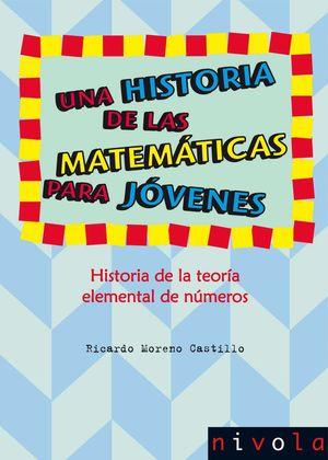 UNA HISTORIA DE LAS MATEMÁTICAS PARA JÓVENES. HISTORIA DE LA TEORÍA ELEMENTAL DE