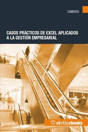 CASOS PRACTICOS DE EXCEL APLICADOS A LA GESTION EMPRESARIAL