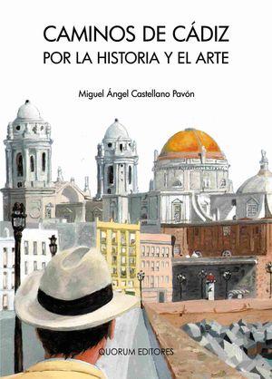 CAMINOS DE CÁDIZ POR LA HISTORIA Y EL ARTE