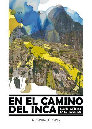 EN EL CAMINO DEL INCA