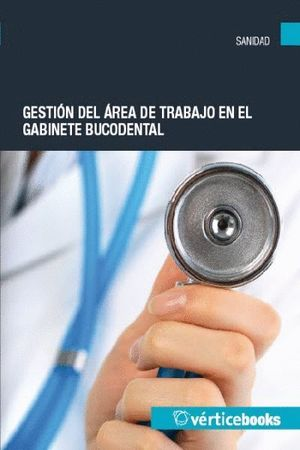 GESTION DEL AREA DE TRABAJO EN SALUD BUCODENTAL