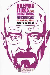 DILEMAS ETICOS Y OTRAS CUESTIONES FILOSOFICAS: BREAKING BAD