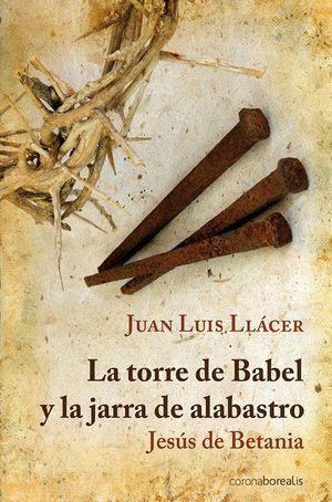 LA TORRE DE BABEL Y LA JARRA DE ALABASTRO