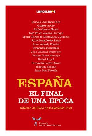 ESPAÑA. EL FINAL DE UNA ÉPOCA