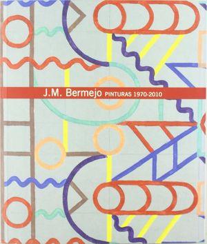 J.M. BERMEJO PINTURAS 1970-2010