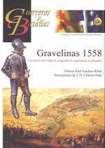 GRAVELINAS 1558 LOS TERCIOS DE FELIPE II CONQUISTAN LA SUPREMACIA