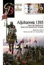ALJUBARROTA 1385 JUAN I CASTILLA Y LA GUERRA SUCESION PORTUGAL