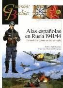 ALAS ESPAÑOLAS EN RUSIA 1941/44