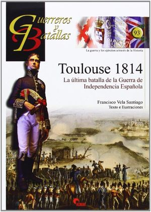 GUERREROS Y BATALLAS TOULOUSE 1814