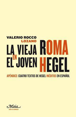 LA VIEJA ROMA EN EL JOVEN HEGEL