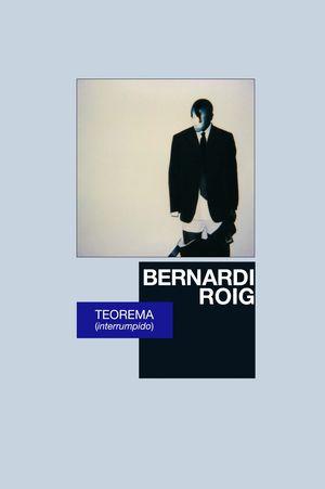 BERNARDO ROIG, TEOREMA (INTERRUMPIDO)