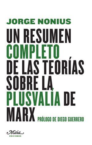UN RESUMEN COMPLETO DE LAS TEORIAS SOBRE LA PLUSVALIA DE MARX