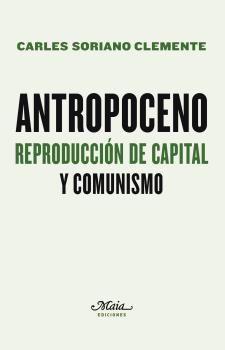 ANTROPOCENO. REPRODUCCION DE CAPITAL Y COMUNISMO