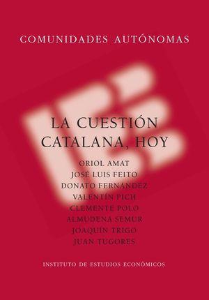 LA CUESTIÓN CATALANA, HOY