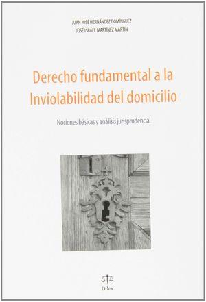 DERECHO FUNDAMENTAL A LA INVIOLABILIDAD DEL DOMICILIO