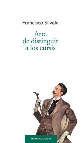 ARTE DE DISTINGUIR A LOS CURSIS