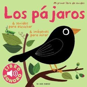 LOS PÁJAROS. MI PRIMER LIBRO DE SONIDOS