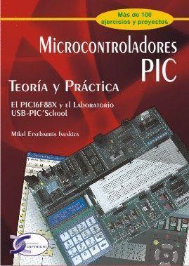 MICROCONTROLADORES PIC. TEORÍA Y PRÁCTICA