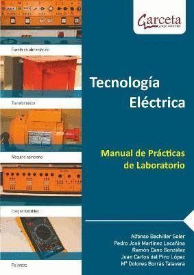 TECNOLOGIA ELECTRICA. MANUAL DE PRACTICAS DE LABOR