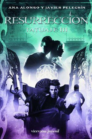 RESURRECCIÓN. TATUAJE III