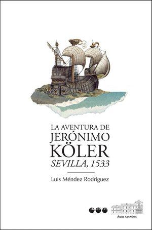 AVENTURA DE JERÓNIMO KÖLER, LA