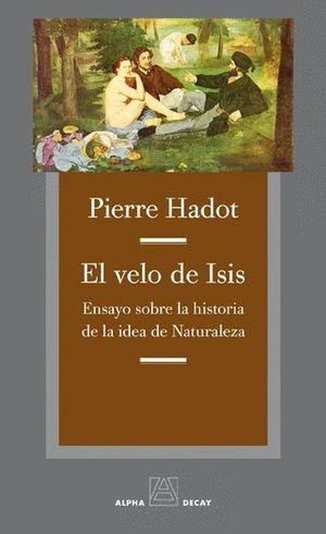EL VELO DE ISIS: ENSAYO SOBRE LA HISTORIA DE LA IDEA DE NATURALEZ