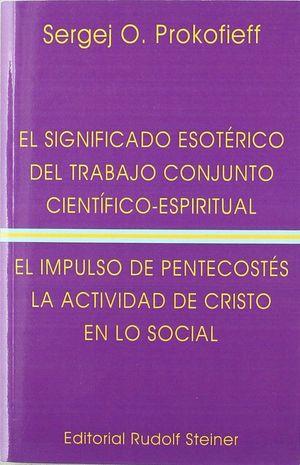 EL SIGNIFICADO ESOTERICO DEL TRABAJO CONJUNTO CIENTIFICO ESPIRITU