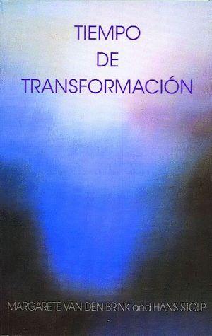 TIEMPO DE TRANSFORMACION