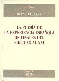 POESIA DE LA EXPERIENCIA ESPAÑOLA DE FINALES DEL SIGLO XX AL XXI, LA