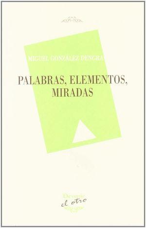 PALABRAS,ELEMENTOS,MIRADAS
