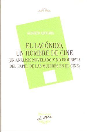 EL LACÓNICO, UN HOMBRE DE CINE