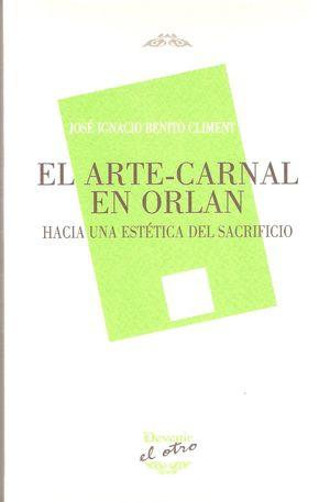 EL ARTE-CARNAL EN ORLAN