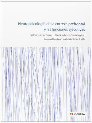 NEUROPSICOLOGÍA DE LA CORTEZA PREFRONTAL Y LAS FUNCIONES EJECUTIVAS