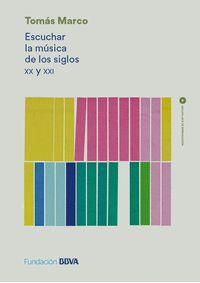 ESCUCHAR LA MÚSICA DE LOS SIGLOS XX Y XXI