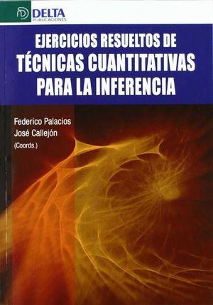 EJERCICIOS RESUELTOS DE TECNICAS CUANTITATIVAS PARA INFERENCIA