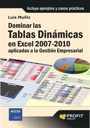 DOMINAR LAS TABLAS DINÁMICAS EN EXCEL 2007-2010 APLICADAS A LA GESTIÓN EMPRESARI