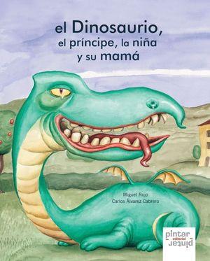 EL DINOSAURIO, EL PRÍNCIPE, LA NIÑA Y SU MAMÁ